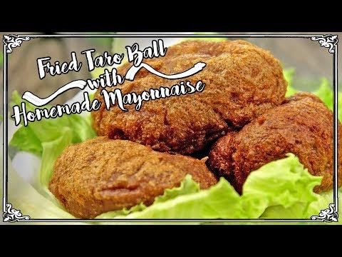 How to make Fried Taro Ball with Homemade Mayonnaise