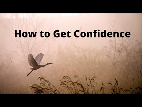 How to Get Confidence
