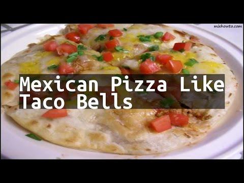 Recipe Mexican Pizza Like Taco Bells