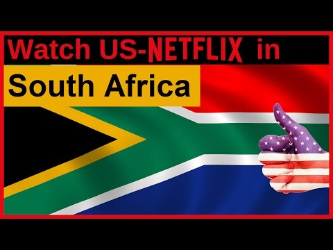How to watch US-American NETFLIX in South Africa