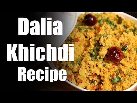 Recipe of Dalia Khichadi हिंदी Best Tasty Dalia Khichdi Recipe
