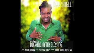 Positive - Blessing After Blessing [Audio]