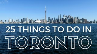 25 Things to do in Toronto Travel Guide