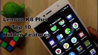 Lenovo K8 Plus Top 10 Hidden Features,Tips And Tricks I Android Nougat  Tips I Hindi