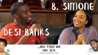 And Then We Had Sex with B. Simone \u0026 Desi Banks