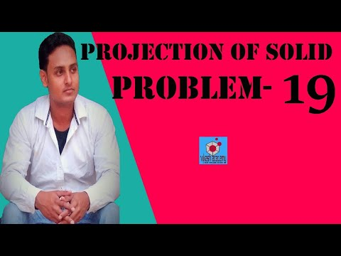 PROJECTION OF SOLID PROBLEM -19