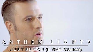 Just Be You   Anthem Lights feat. Sadie Robertson