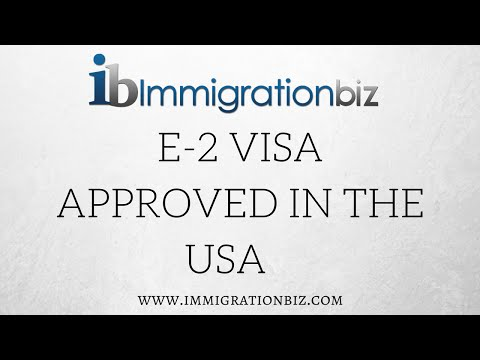 E2 visa status approved in the USA - Immigrationbiz