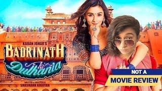 Badrinath Ki Dulhania   Not A Movie Review   Sucharita Tyagi
