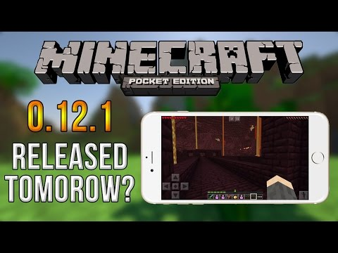 0.12.1 GETS RELEASED TOMOROW! - Minecraft Pocket Edition