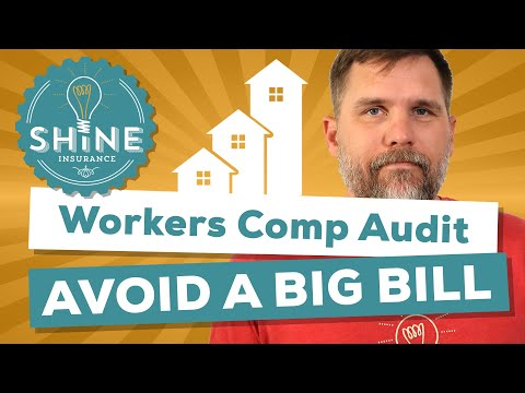 Workers Comp Audit – How To Avoid A Big Bill