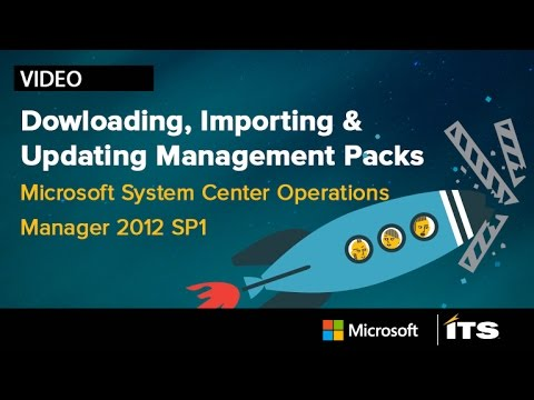 Downloading, Importing & Updating Management Packs in MS Center Operations Manager '12 SP1