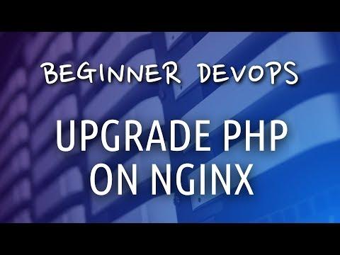 Beginner DevOps - How to Upgrade PHP on NGINX