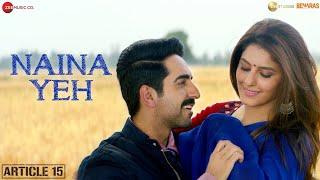 Naina Yeh - Article 15 | Ayushmann Khurrana , Isha | Yasser Desai & Aakanksha |Piyush S,Rashmi Virag