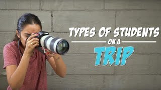 Types of Students On A Trip | MostlySane