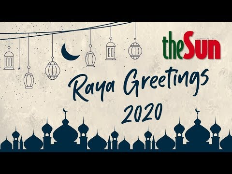 Raya Greetings 2020 from theSun