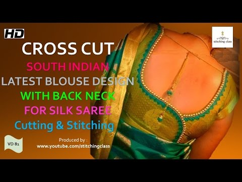 South Indian Cross Cut Silk Saree Blouse Cutting and Stitching