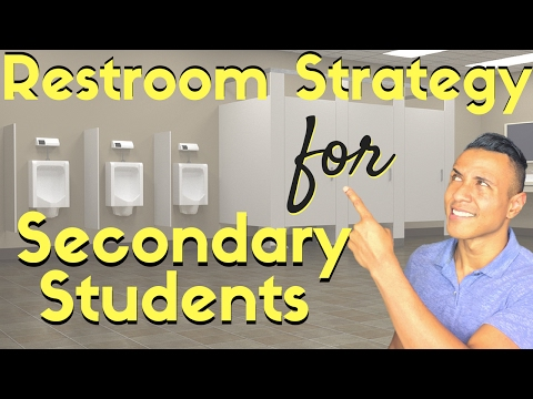 Teaching Strategy - Restroom Breaks for High School and Middle School Students