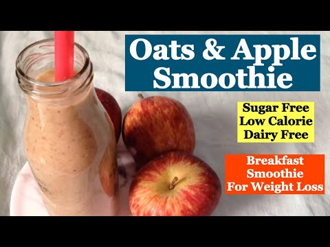 Oats and apple smoothie Recipe | How to make Healthy sugar free Oatmeal smoothie for weight Loss