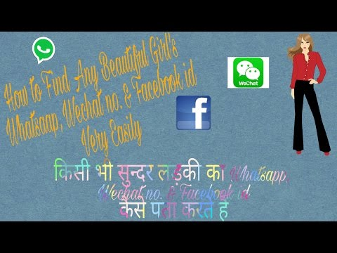 How to Find Any  Girl's Whatsapp no., facebook id & wechat id Very Easily by Using App - In Hindi