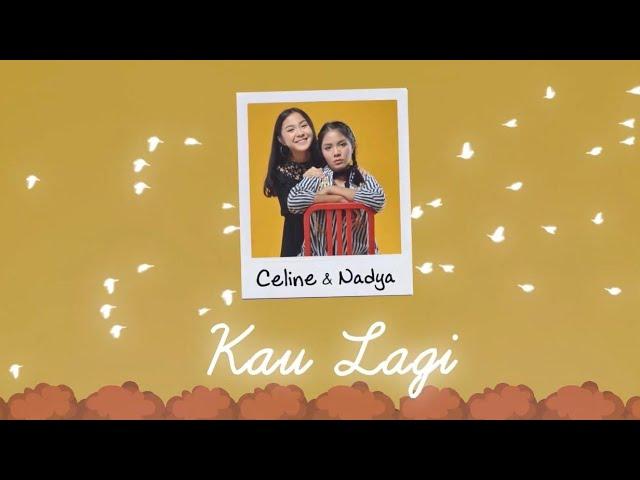 Celine & Nadya - Kau Lagi