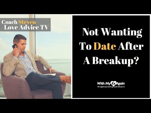 Is It Normal To Not Want To Date After A Breakup?