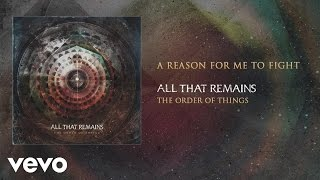 All That Remains - A Reason for Me to Fight (audio)
