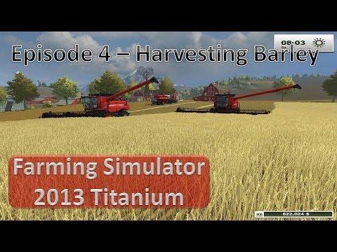 Farming Simulator 2013 - Episode 4 Harvesting Barley