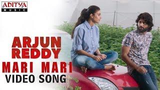 Mari Mari Video Song | Arjun Reddy Video Songs | Vijay Deverakonda | Shalini