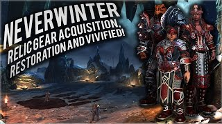 Neverwinter: Relic Gear Acquisition, Restoration And Vivified