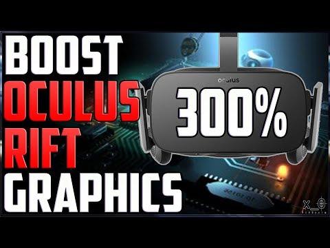 Boost Oculus Rift Graphics (Supersampling Debug, ASW, FPS