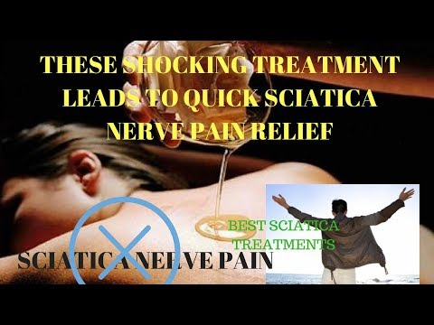 SCIATICA NERVE PAIN RELIEF: These Treatments lead to Quick Sciatica Nerve Pain Relief