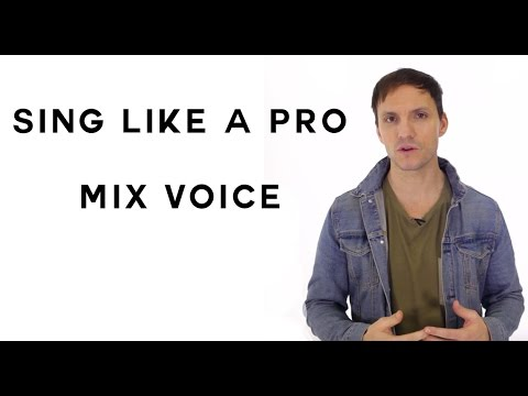 How To Sing Like A Pro - The Mix Voice