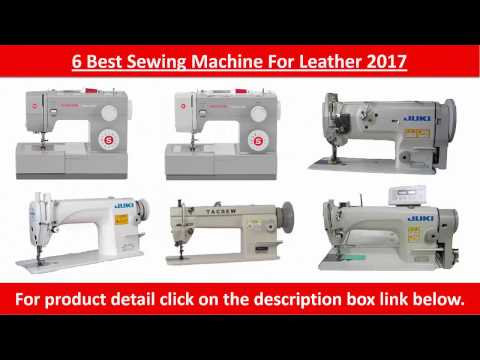 6 Best Sewing Machine For Leather 2017 | Metal Frame and Stainless Steel Bedplate