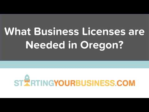 What Business Licenses are Needed in Oregon - Starting a Business in Oregon