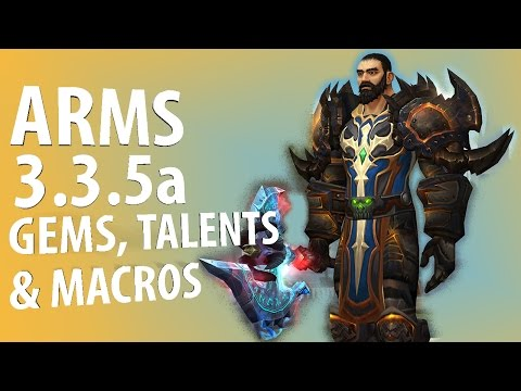 [WotLK] Warmane 3.3.5a PvP Arms Warrior Guide to Gemming, Talents and Macros (MACRO LIST UPDATED)