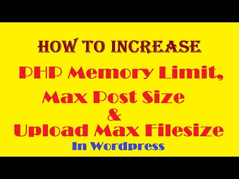 How to Increase PHP Memory Limit, Max Post Size & Upload Max Filesize in Wordpress