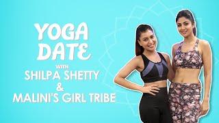 Yoga Date With Shilpa Shetty and Malini's Girl Tribe | MissMalini