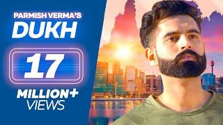 DUKH (Full Song) Anmol ft. Parmish Verma | M Vee | New Punjabi Sad Songs 2018