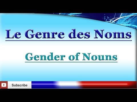 Learn French - Gender Of Nouns - How To Make A Noun Feminine - Le genre des noms