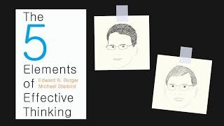 THE 5 ELEMENTS OF EFFECTIVE THINKING by Edward Burger & Michael Starbird
