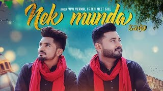 Nek Munda: Vivi Verma, Fateh Meet Gill (Full Song) Ij Bros | Latest Punjabi Songs 2018