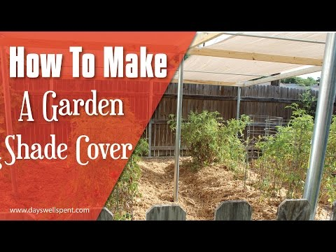 How to Make a Sun Shade Cover for Vegetable Gardens :Gardening 101