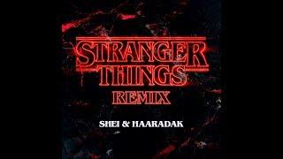 3 33 MB] Download STRANGER THINGS - Shei & Haaradak Remix