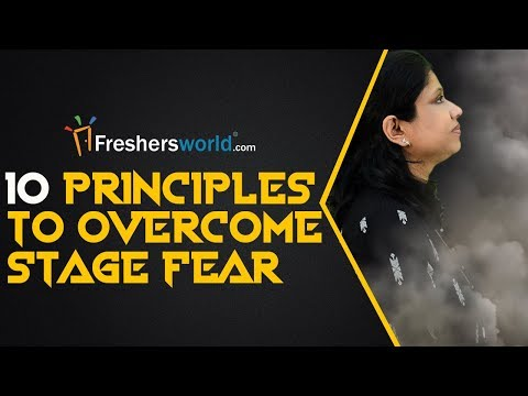 10 Principles to overcome Stage Fear - Tips for Public Speaking, Ways to start a Speech