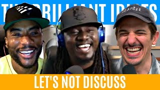 Let's Not Discuss | Brilliant Idiots with Charlamagne Tha God and Andrew Schulz