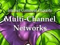 Internet Comment Etiquette Multi Channel Networks