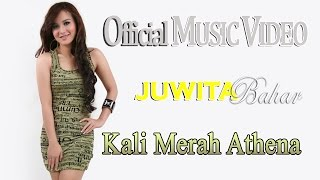 Juwita Bahar - Kali Merah Athena [Official Music Video HD]