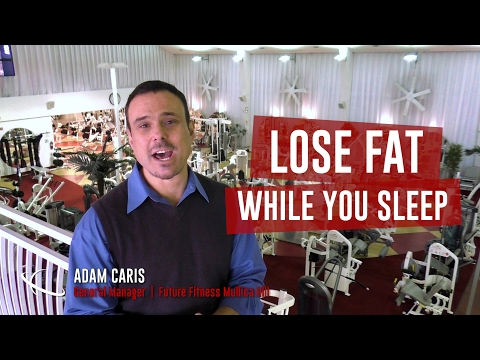 FITNESS TIPS | Lose Fat While You Sleep
