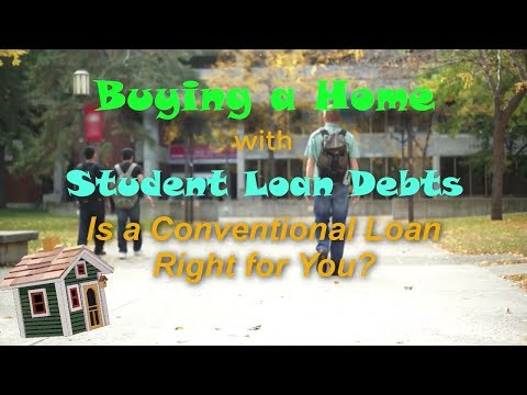 Buying a Home with Student Loan Debt- Is a Conventional Loan Right for You?